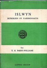 """T.H.PARRY-WILLIAMS - """"ISLWYN: DETHOLION O'I FARDDONIAETH"""" - LLYFRAU DEUNAW(1948)"""