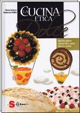 CUCINA ETICA DOLCE Ricette golose senza latte, uova, burro e miele SONDA 2010