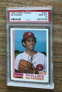 1982 Topps Traded #32T Ed Farmer Phillies PSA 10 Gem Mint