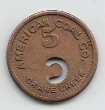 American Coal Co. 5 cents coal scrip token Crane Creek West Virginia 584
