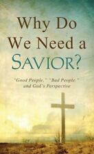 "Why Do We Need a Savior?: ""Good People,"" ""Bad People,"" and God's"