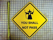 GANDALF YOU SHALL NOT PASS YELLOW ALUMINUM SIGN