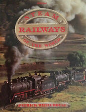 Steam Railways of the World.  Patrick Whitehouse.  Hardcover.  256 Packed Pages