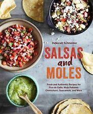 Salsas and Moles : Fresh and Authentic Recipes for Pico de Gallo, Mole Poblano,…