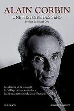 Alain CORBIN**UNE HISTOIRE des SENS*Préface Pascal ORY**R.LAFFONT*Neuf sous FILM