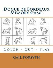 Dogue de Bordeaux Memory Game : Color - Cut - Play by Gail Forsyth (2015,.