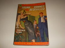 THE DRUNK, THE DAMNED AND THE BEDEVILLED by TERENCE FORD, Avon #395, 1952, PB!