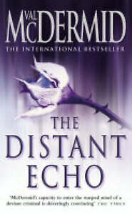 The Distant Echo by Val McDermid (Fiction, Novel, Book, Paperback, 2004)