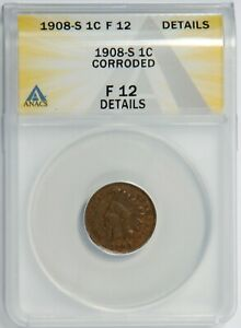 1908-S Indian 1c ANACS F12 Details, Corroded