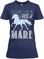 Ition Horses - You Don't Scare Me I Ride A Mare Gildan Women's Tee T-Shirt