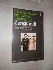 IL LUNGO VIAGGIO ATTRAVERSO IL FASCISMO Vol 2 Ruggero Zangrandi Garzanti 1971 di