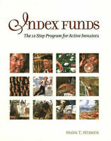 Index Funds: The 12-Step Program for Active Investors by Mark T. Hebner...