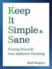 Keep It Simple and Sane: Freeing Yourself from Addictive Thinking-ExLibrary