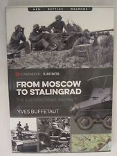 Casemate Illustrated: From Moscow to Stalingrad : The Eastern Front, 1941-1942