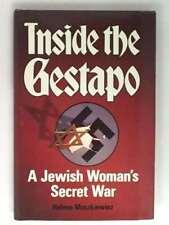 Inside the Gestapo: A Jewish woman's secret war by Moszkiewiez, Helene