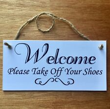 "Sign Wall Plaque ""Welcome Please Remove Your Shoes"" Quote  Home Handmade in uk"