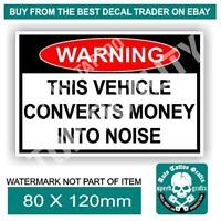 VEHICLE CONVERTS MONEY INTO NOISE DECAL STICKER FUNNY NOVELTY SAFETY STICKERS