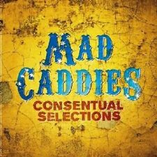 "Mad Caddies ""consentual selections"" CD NUOVO"