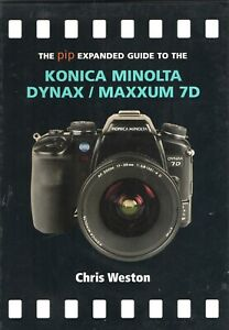 EXPANDED GUIDE TO KONICA MINOLTA Dynax 7D  Users Manual