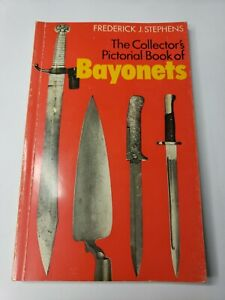 The Collectors Pictorial Book of Bayonets by Frederick J Stephens