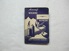 1944 AIRCRAFT WELDING NAVY TRAINING COURSES BOOK  NAVPERS 10322