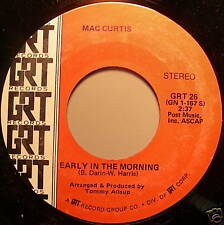 "MAC CURTIS EARLY IN THE MORNING / When The Hurt Moves On MINT 7"" 45 GRT label"