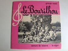 """LE BOURILHOU: chansons en bandoulière; LE VIGAN 7"""" mini 33T CHANT GENERAL GG 100"""