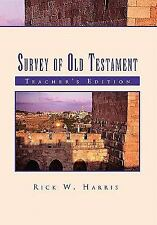 Survey of Old Testament : Teacher's Edition by Rick W. Harris (2011, Hardcover)