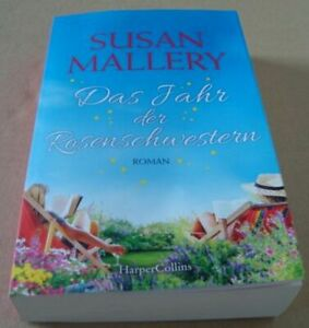 Das Jahr der Rosenschwestern - Roman - von Susan Mallery