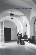 Leprosaria Nacional: Modernidade e Ruína no Hospital-Colónia Rovisco Pais