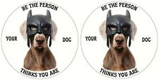 WEIMARANER STICKER  BATMAN PET LOVERS BE THE PERSON YOUR DOG THINKS YOU ARE PAIR