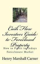Cash Flow Investors Guide to Foreclosed Property : How to Profit in Todays...
