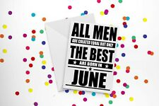 All Men Are Created Equal But Only Thest Are Born In June, Birthday Card gift