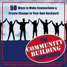 The Community Building Companion : 50 Ways to Make Connections and Create Change