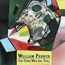 NEW For Those Who Are, Still [Box] by William Parker (Bass) CD 3 Discs,
