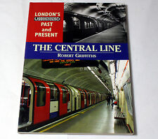 LONDON'S UNDERGROUND PAST AND PRESENT THE CENTRAL LINE PAPERBACK BOOK