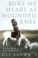 Bury My Heart At Wounded Knee: An Indian History of the American West (Arena Boo