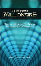 The New Millionaire: : Biblical Secrets to Making Millions and Keeping It! by...