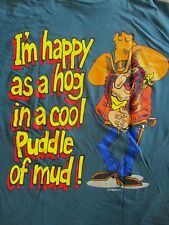 vtg 90s I'M HAPPY AS A PIG IN PUDDLE OF MUD T SHIRT Hog Hillbilly Cowboy LG/XL