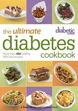 Diabetic Living the Ultimate Diabetes Cookbook : 400 Healthy, Delicious Recipes