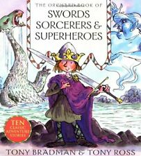 The Orchard Book of Swords, Sorcerers and Superheroes By Tony Bradman, Tony Ros