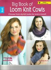 Big Book of Loom Knit Cowls ~ Knitting Book ~  NEW BOOK ~  Knitting patterns
