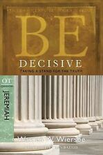 Be Decisive: Jeremiah, OT Commentary: Taking a Stand for the Truth (Paperback or