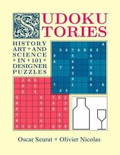 Sudoku Stories : History, Art and Science in 101 Designer Puzzles (2013,...