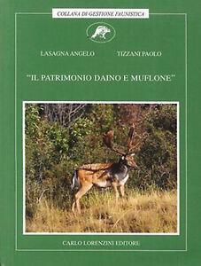 Il patrimonio daino e muflone. Caccia - Lasagna, Tizani -Libro Nuovo in offerta!