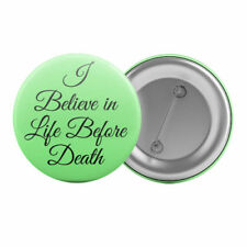 "I Believe In Life Before Death - Badge Button Pin 1.25"" 32mm Atheism Atheist"