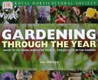 RHS Gardening Through the Year by Spence, Ian Hardback Book The Cheap Fast Free