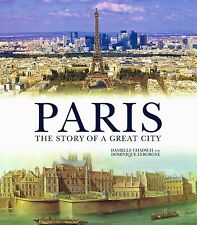 Paris:The Story of a Great City by Danielle Chadych NEW BOOK