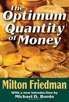 The Optimum Quantity of Money by Friedman, Milton