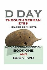 D DAY Through German Eyes - The Hidden Story of June 6th 1944 Free Shipping